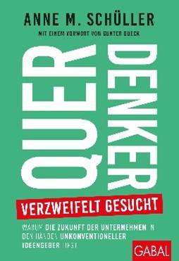 Querdenker verzweifelt gesucht_Buch von Anne M Schüller