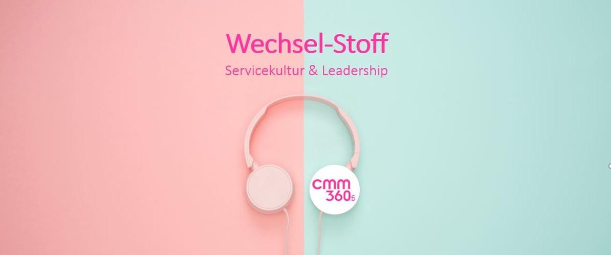Wechsel-Stoff_der-Podcast-ueber-Servicekultur-und-Leadership_cmm360